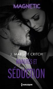 J. Margot Critch - Rivalités et séduction.