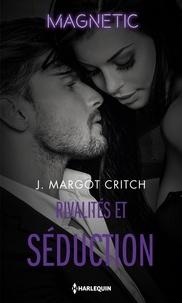 J. Margot Critch - Sin City Brotherhood Tome 2 : Rivalités et séduction.