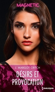 J. Margot Critch - Sin City Brotherhood Tome 3 : Désirs et provocation.