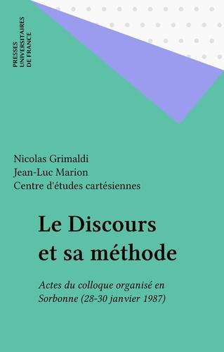 Le Discours et sa méthode. [actes du] colloque [organisé en Sorbonne, les 28, 29, 30 janvier 1987]