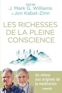 J. Mark G. Williams et Jon Kabat-Zinn - Les richesses de la pleine conscience.