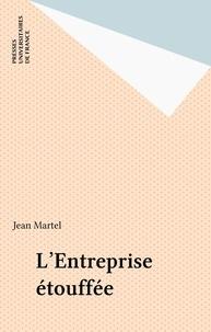 J Martel - L'Entreprise étouffée.