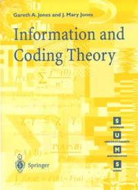 J-Mary Jones et Gareth-A Jones - Information and Coding Theory.