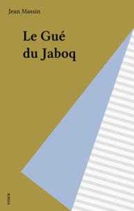 J Massin - Le Gué du Jaboq - Le rire d'un infirme.