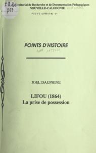 J. Mathieu-Daude et Joël Dauphiné - Lifou (1864) - La prise de possession.