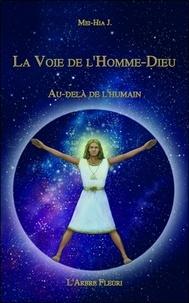 J Mei-Hia - La voie de l'Homme-Dieu - Au-delà de l'humain.