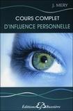 J. Méry - Cours complet d'influence personnelle - Régénération physique et psychique de la personnalité par l'éducation de la volonté et de la pensée.