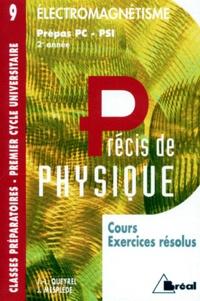 Accentsonline.fr PRECIS DE PHYSIQUE. Tome 9, Electromagnétisme, Cours et exercices résolus Image