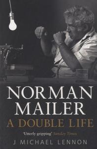 J-Michael Lennon - Norman Mailer, a Double Life.