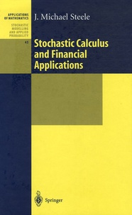 J. Michael Steele - Stochastic Calculus and Financial Applications.