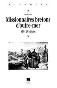 J Michel - Missionnaires bretons d'outre-mer aux XIXe et XXe siècles.