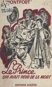 J. Montfort - Le prince qui avait peur de la mort.