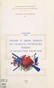 J-N Luc - Paysans et droits féodaux en Charente-inférieure pendant la Révolution française.