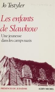 J-O Testyler - Les enfants de Slawkow - Récit autobiographique.