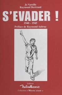 J-O Vareille et Raymond Bertrand - S'évader ! - 1940-1945.
