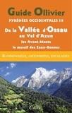 J Ollivier et Laurence Fayet - Guide Olliver Pyrénées occidentales - Tome 3 : De la Vallée d'Ossau au Val d'Azun, Les Avant-Monts, Le Massif Calcaire des Eaux-Bonnes.
