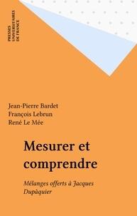 J-P Bardet et Claude Lebrun - Mesurer et comprendre - Mélanges offerts à Jacques Dupâquier.