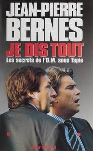 J-P Bernes - Je dis tout - Les secrets de l'OM sous Tapie.