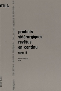 J-P Bouillette - Protection de la surface de l'acier contre la corrosion - Produts sidérurgiques revêtus en continu.