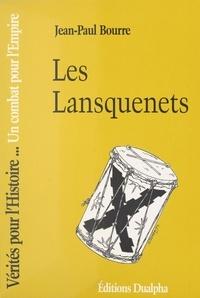 J-p Bourre - Les lansquenets, un combat pour l'empire.