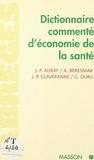 J-P Claveranne et Ariel Beresniak - Dictionnaire commenté d'économie de la santé.