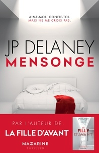 J.p. Delaney - Mensonge - Aime-moi. Ecoute-moi. Mais ne me crois pas..