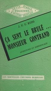 J. P. F. Reiss - Ça sent le brûlé... Monsieur Gontrand !.