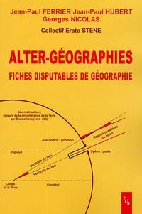 J-P Ferrier et Jean-Paul Hubert - Alter-géographies - Fiches disputables de géographie.