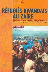 J-P Godding - Réfugiés rwandais au Zaïre - Sommes-nous encore des hommes ?, documents des groupes de réflexion dans les camps.