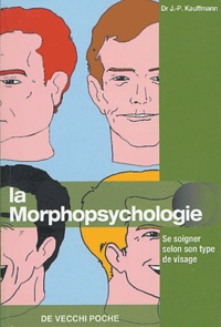 J-P Kauffmann - La morphopsychologie - Bien se soigner selon son type.