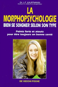 LA MORPHOPSYCHOLOGIE. Bien se soigner selon son type.pdf
