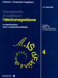 COMPRENDRE ET APPLIQUER LELECTROMAGNETISME. Tome 4, La magnétostatique, Avec 37 exercices corrigés.pdf