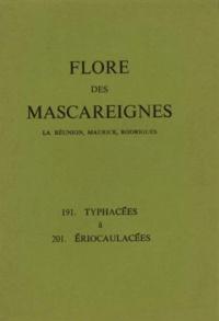 J-P-M Brenan et  Collectif - FLORE DES MASCAREIGNES (LA REUNION, MAURICE, RODRIGUES) N°S 191 A 201 : TYPHACEES A ERIOCAULACEES.