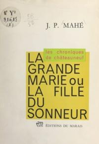 J. P. Mahé - La grande Marie - Ou la fille du sonneur.
