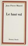 J-P Maurel - Le Haut vol.
