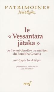 """J-P Osier - Le """"Vessantara Jataka"""" ou l'avant dernière incarnation du Bouddha Gotama - Une épopée bouddhique."""
