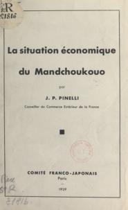 J. P. Pinelli - La situation économique du Mandchoukouo.