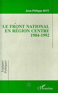 J-P Roy - Le Front national en région Centre - 1984-1992.