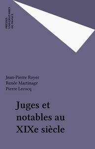 J-P Royer - Juges et notables au XIXe siècle.