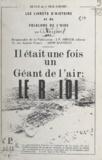 J. P. Sohyer et Louis Gérard Villeroy - Les livrets d'histoire et du folklore de l'Oise (1) - Il était une fois un géant de l'air: le R-101.