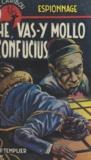 J. P. Templier - Hé ! vas-y mollo, Confucius.