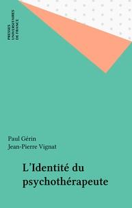 J-P Vignat et P Gerin - L' Identité du psychothérapeute.