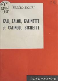 J. Peschadour - Kali, Calou, Kalinette et Calinou, Bichette.