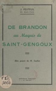 J. Peuteuil et  Jean-Paul - De Brandon au Maquis de Saint-Gengoux.
