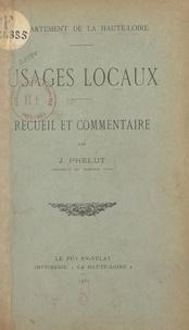 J. Phélut - Département de la Haute-Loire : usages locaux - Recueil et commentaire.
