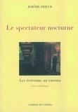 J Prieur - Le spectateur nocturne - Les écrivains au cinéma, une  anthologie.