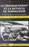 J-quetel c Quellien - Le debarquement et la bataille de normandie.