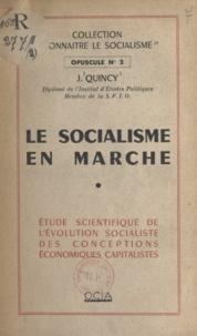 J. Quincy - Le socialisme en marche - Étude scientifique de l'évolution socialiste des conceptions économiques capitalistes.