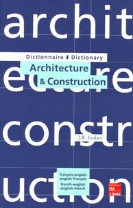 Dictionnaire d'architecture et construction français/anglais-anglais/français - J-R Forbes |