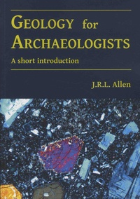 J-R-L Allen - Geology for Archaeologists - A short introduction.